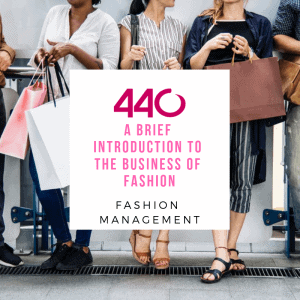 A Brief Introduction to the Business of Fashion