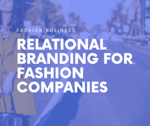 relational branding fashion companies