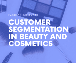 customer segmentation in beauty and cosmetics